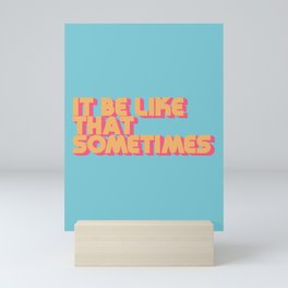 """It be like that sometimes"" Retro Blue Mini Art Print"