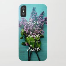 Live the Life You Love iPhone X Slim Case
