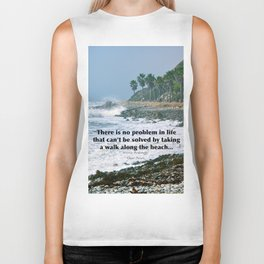 there is no problem in life that can't be solved by taking a walk along the beach... Biker Tank