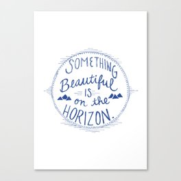 Something Beautiful is On the Horizon Blue Canvas Print