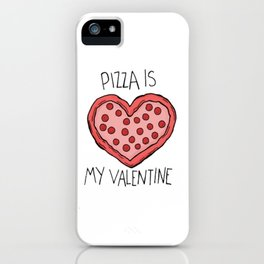 pizza is my valentine new 2018 14feb valentines day iPhone Case