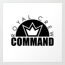 Royal Crew Art Print