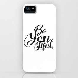 Black And White Beautiful Be You Typography Quote iPhone Case