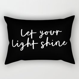 Let Your Light Shine black and white contemporary minimalism typography design home wall decor Rectangular Pillow