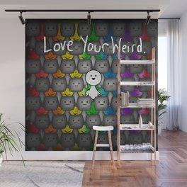 Love Your Weird Wall Mural