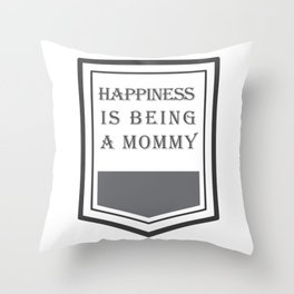 Happiness Is Being a Mommy New Mom Throw Pillow
