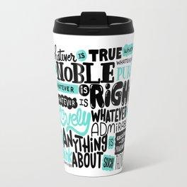 true noble right lovely admirable Travel Mug