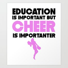 Education Is Important But Cheer Is Importanter Art Print