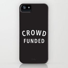 Crowd Funded iPhone Case