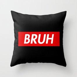 Bruh Throw Pillow