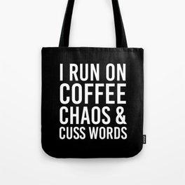 I Run On Coffee, Chaos & Cuss Words (Black & White) Tote Bag