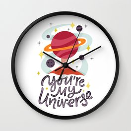 You're My Universe Wall Clock