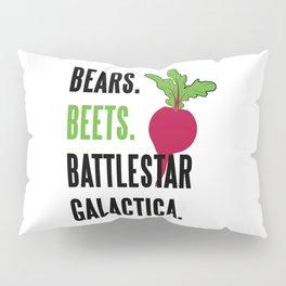 BEARS, BEETS, BATTLESTAR, GALACTICA Pillow Sham