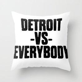 Detroit VS Everybody Throw Pillow
