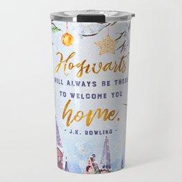 Hogwarts will always Travel Mug