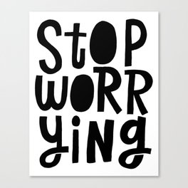 stop worrying x typography Canvas Print