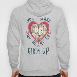 You make my heart go giddy up Hoody