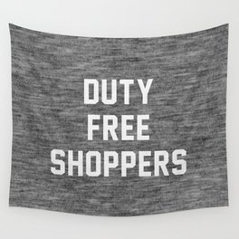Duty Free Shoppers Wall Tapestry