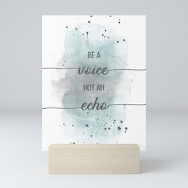 Be a voice not an echo | watercolor turquoise Mini Art Print