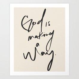 God is Making a Way Art Print