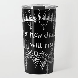 The Sun Will Rise Again Travel Mug