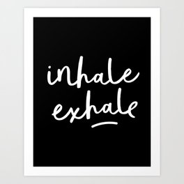 Inhale Exhale black-white typography poster black and white design bedroom wall home decor Art Print