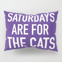 Saturdays are for the Cats Pillow Sham