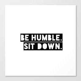 Sit Down. Canvas Print