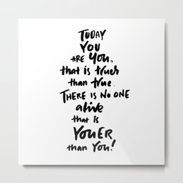 You Are You Metal Print