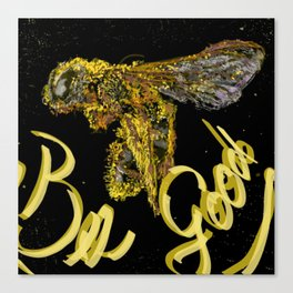 Bee Good, Bee Blessed, Bee Fresh Canvas Print