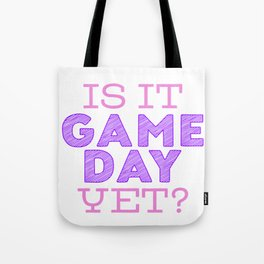 Is it Game Day Yet? - Pink/Purple Tote Bag