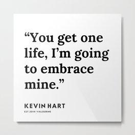 34    Kevin Hart Quote   200102 Metal Print