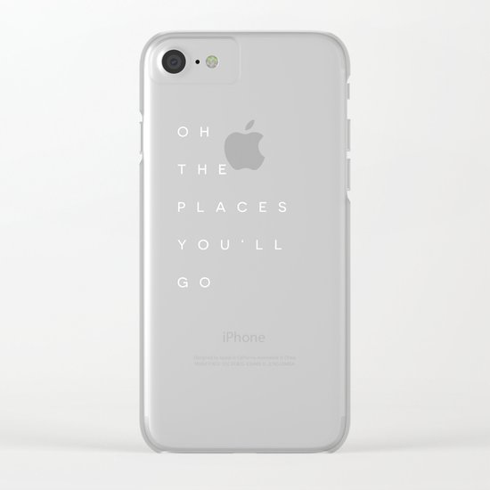 The Places You'll Go I Clear iPhone Case