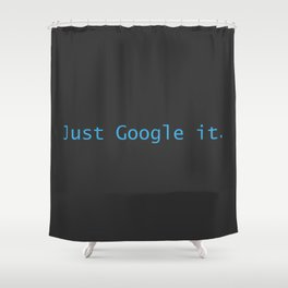 Just Google It (And Thank Me Later) Shower Curtain
