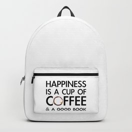 Happiness is a cup of coffee & a good book Backpack
