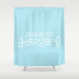 Made in Heaven Shower Curtain