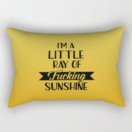 I'm A Little Ray Of Fucking Sunshine, Funny Quote Rectangular Pillow