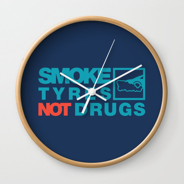 SMOKE TYRES NOT DRUGS v2 HQvector Wall Clock