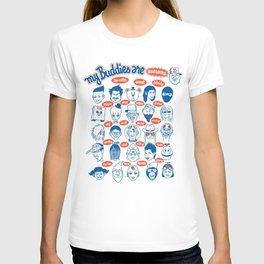 my buddies T-shirt