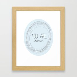 you are human Framed Art Print