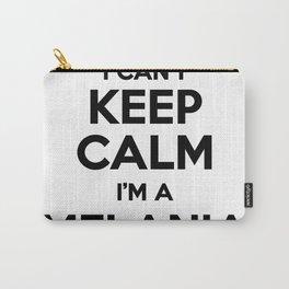 I cant keep calm I am a MELANIA Carry-All Pouch