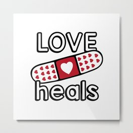 Love heals Metal Print