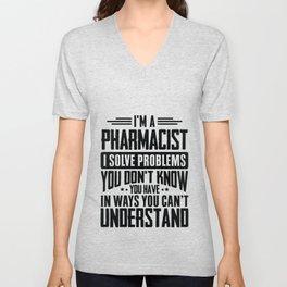 Pharmacist Shirt I Solve Problems You Have Funny Gift Tee Unisex V-Neck