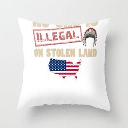 Stolen Land Anti Trump Immigration Protest print Throw Pillow