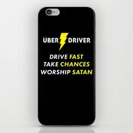 UBER DRIVER - Drive Fast, Take Chances, Worship Satan iPhone Skin