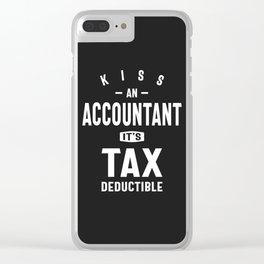 Kiss an Accountant. It's Tax Deductible Clear iPhone Case