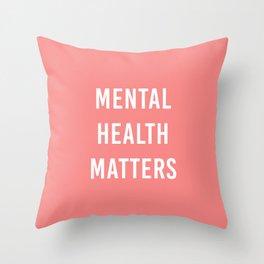 Mental Health Matters VI Throw Pillow