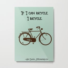 If I Can Bicycle, I will Metal Print