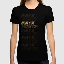 RIGHT SIDE STRONG SIDE (gold) T-shirt