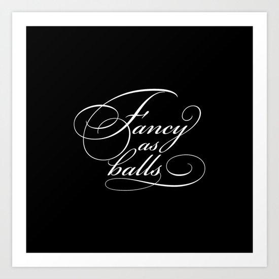 """""""Fancy as balls"""" Black Art Print"""